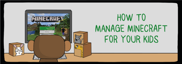how to manage minecraft for your kids
